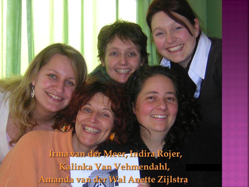 Irma van der Meer, Indira Rojer, Kalinka Van Vehmendahl, Amanda van der Wal Anette Zijlstra