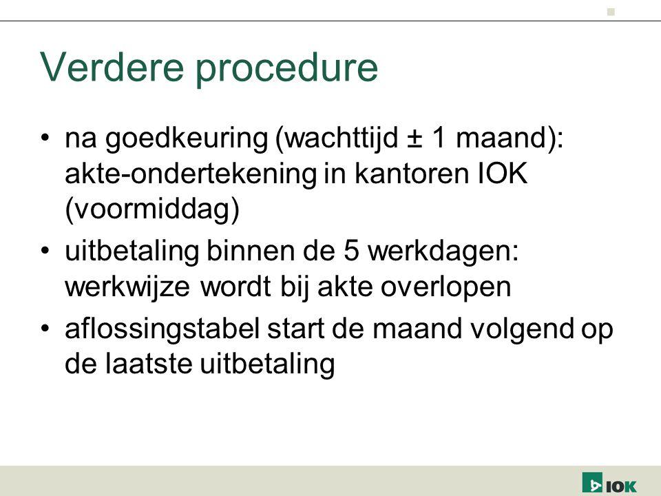 Verdere procedure na goedkeuring (wachttijd ± 1 maand): akte-ondertekening in kantoren IOK (voormiddag)
