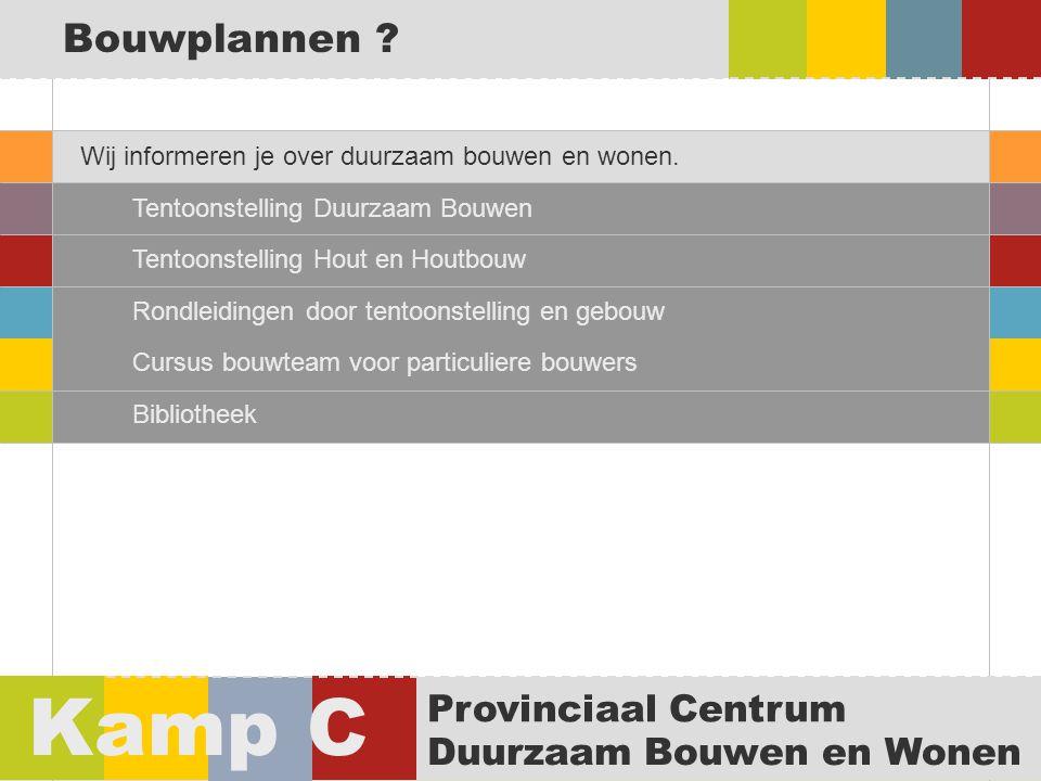 Kamp C Bouwplannen Provinciaal Centrum Duurzaam Bouwen en Wonen