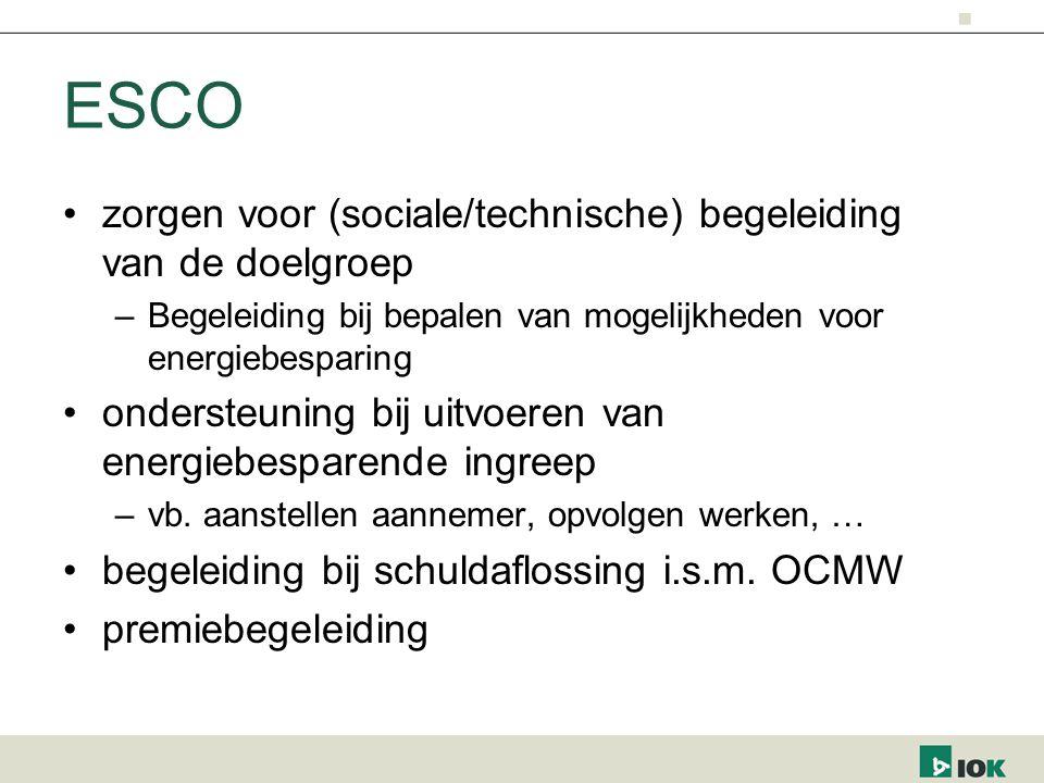 ESCO zorgen voor (sociale/technische) begeleiding van de doelgroep