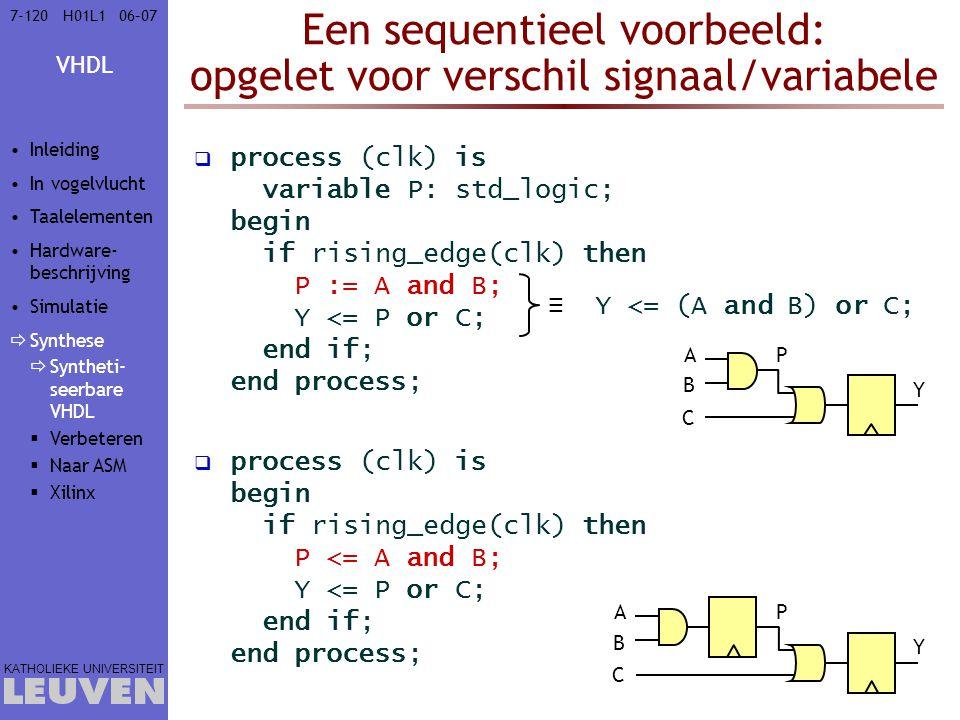 Een sequentieel voorbeeld: opgelet voor verschil signaal/variabele