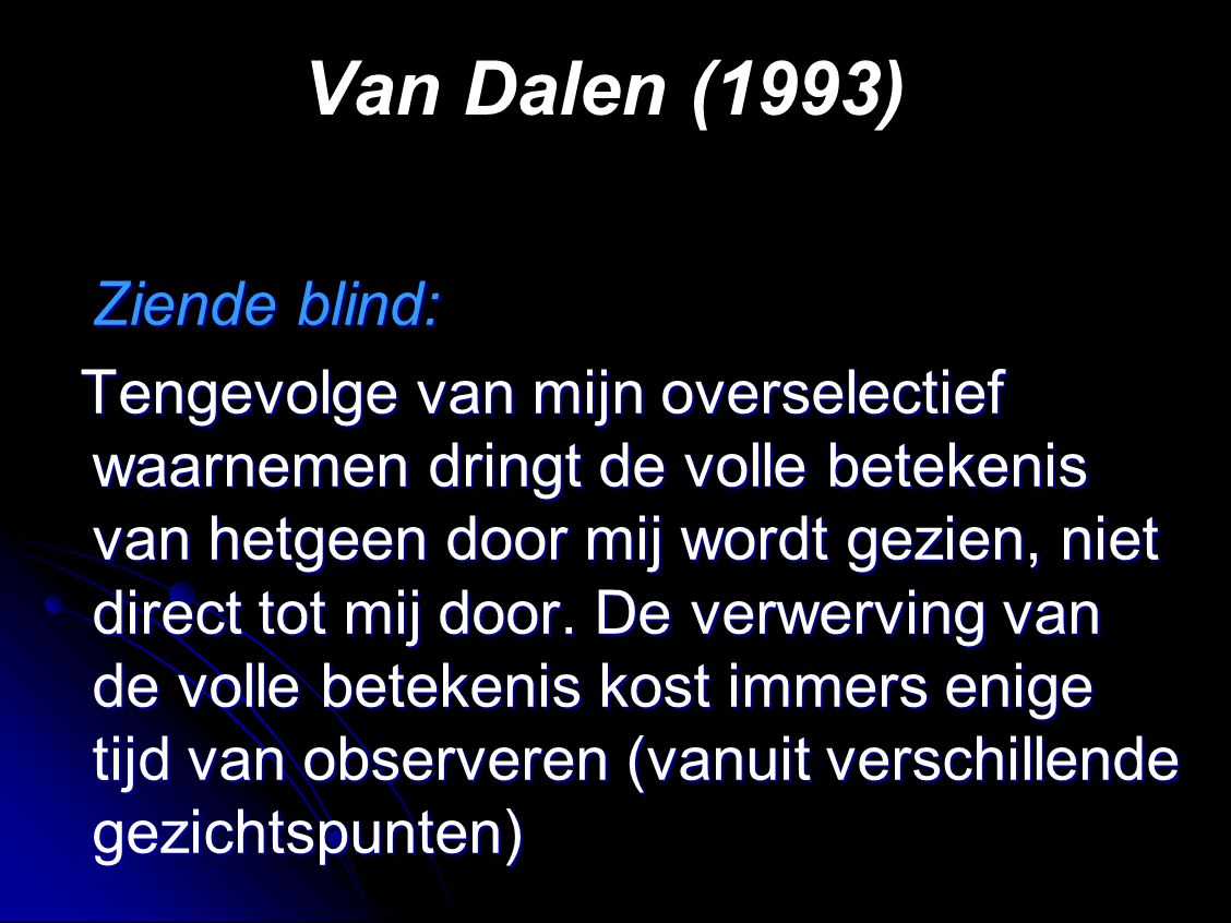 Van Dalen (1993) Ziende blind: