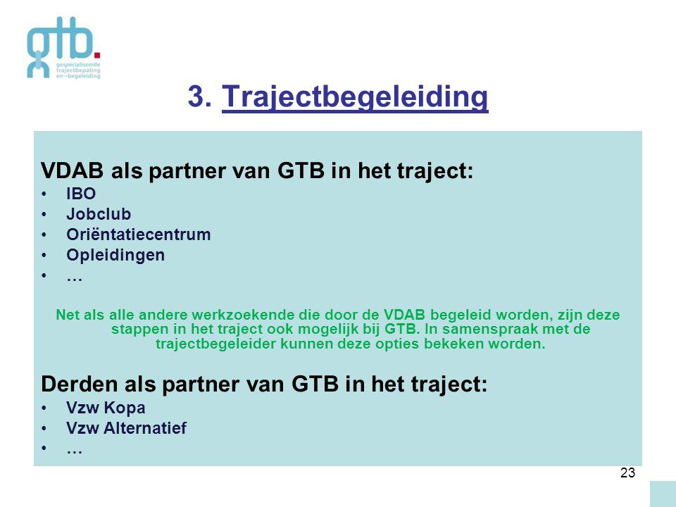 3. Trajectbegeleiding VDAB als partner van GTB in het traject: