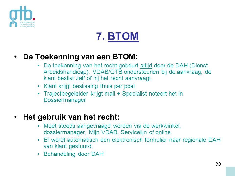 7. BTOM De Toekenning van een BTOM: Het gebruik van het recht: