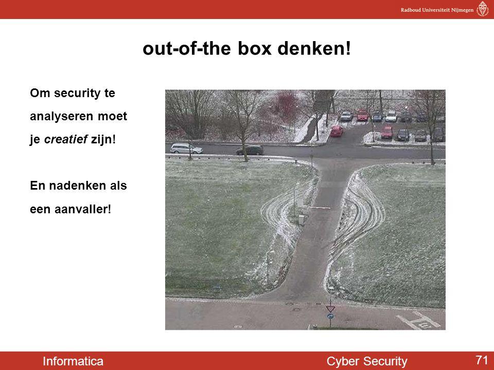 out-of-the box denken! Om security te analyseren moet