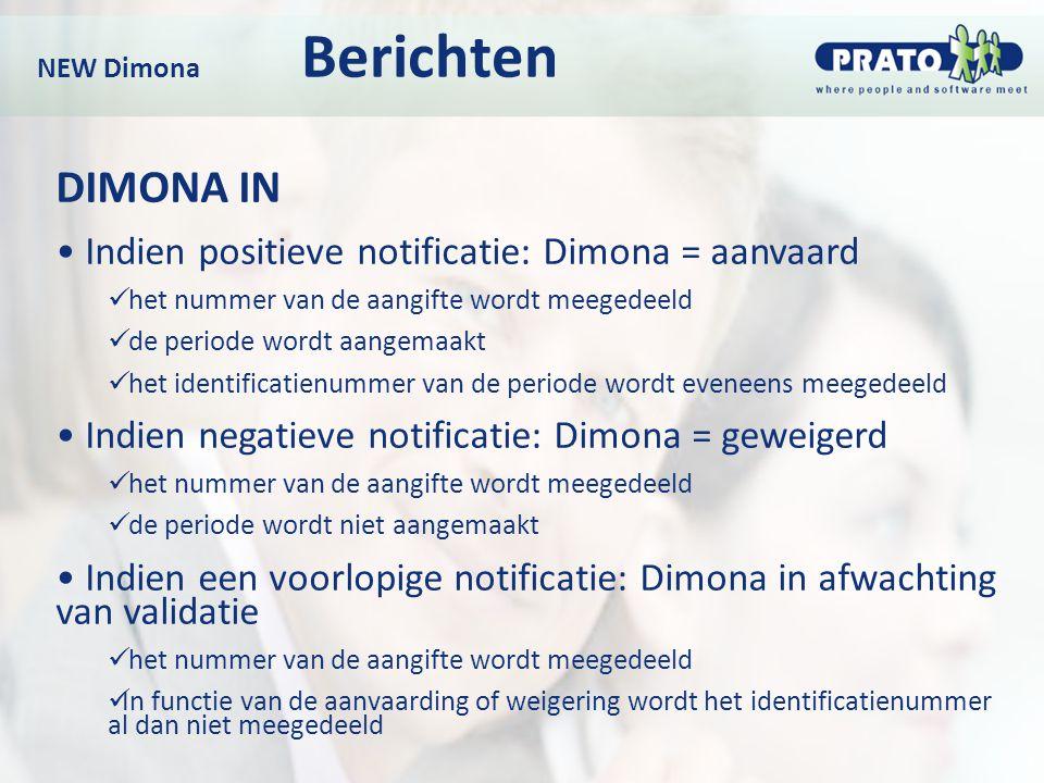 DIMONA IN Indien positieve notificatie: Dimona = aanvaard