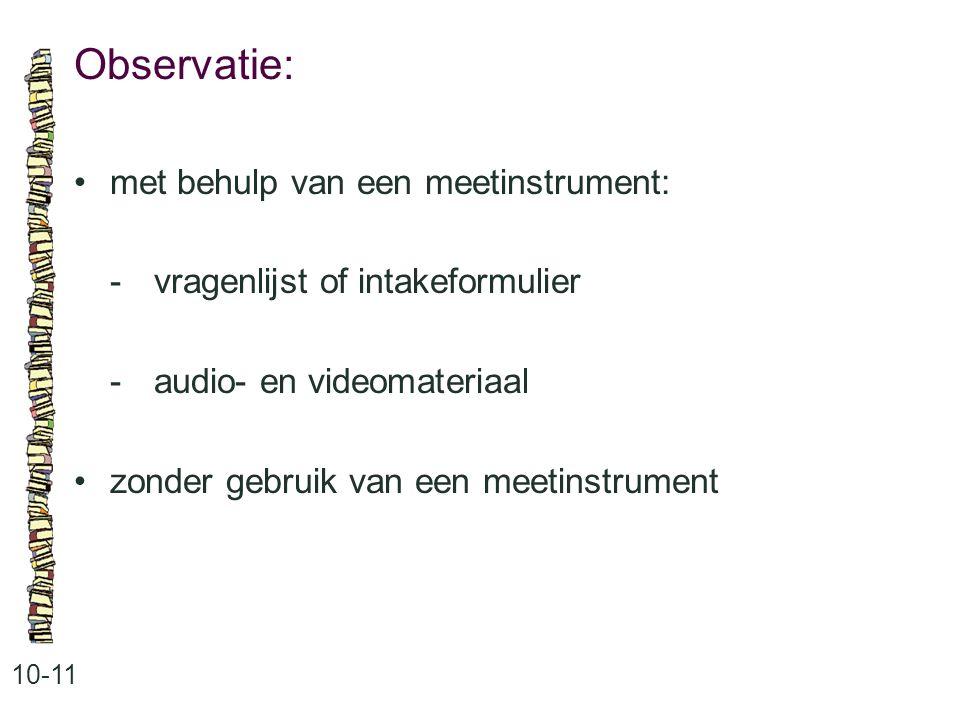 Observatie: • met behulp van een meetinstrument: