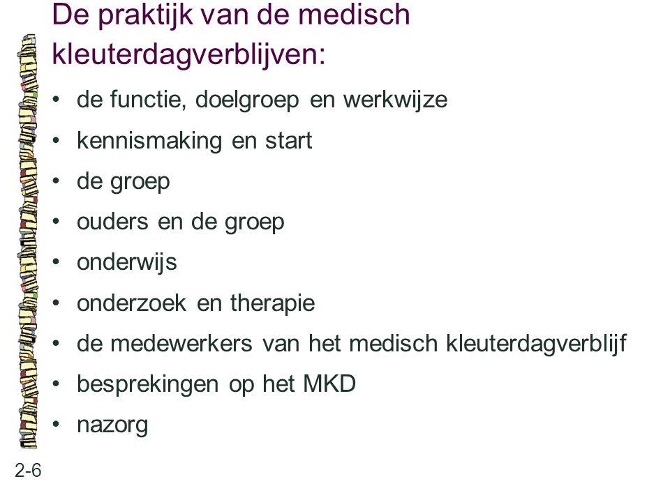 De praktijk van de medisch kleuterdagverblijven: