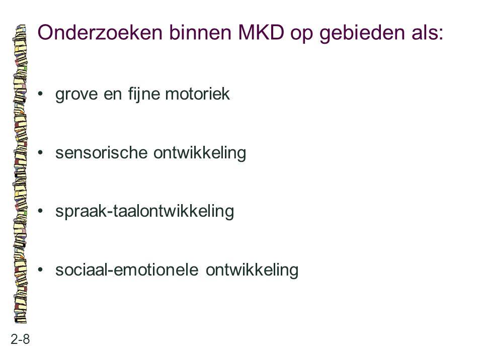 Onderzoeken binnen MKD op gebieden als: