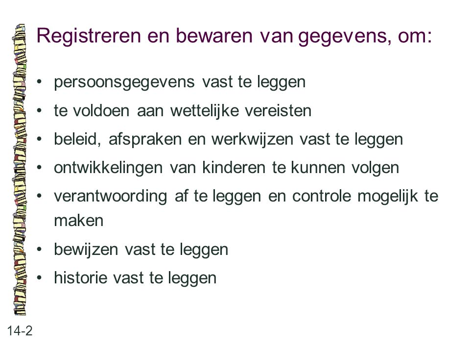 Registreren en bewaren van gegevens, om: