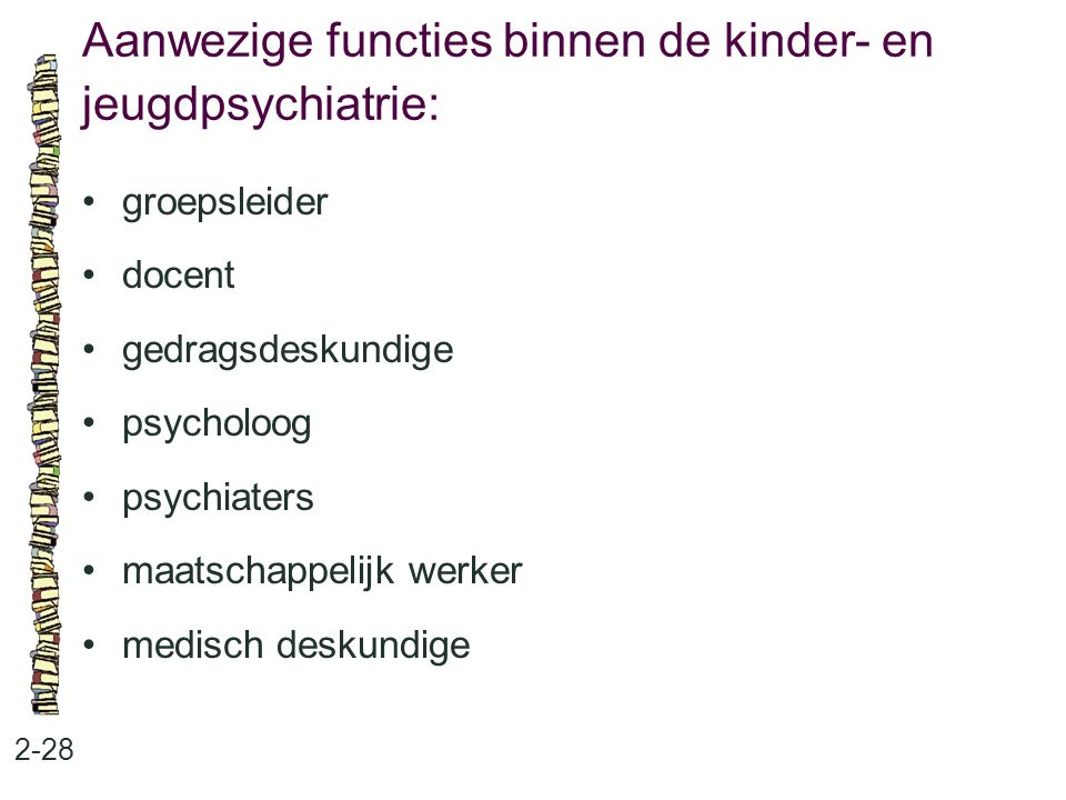 Aanwezige functies binnen de kinder- en jeugdpsychiatrie: