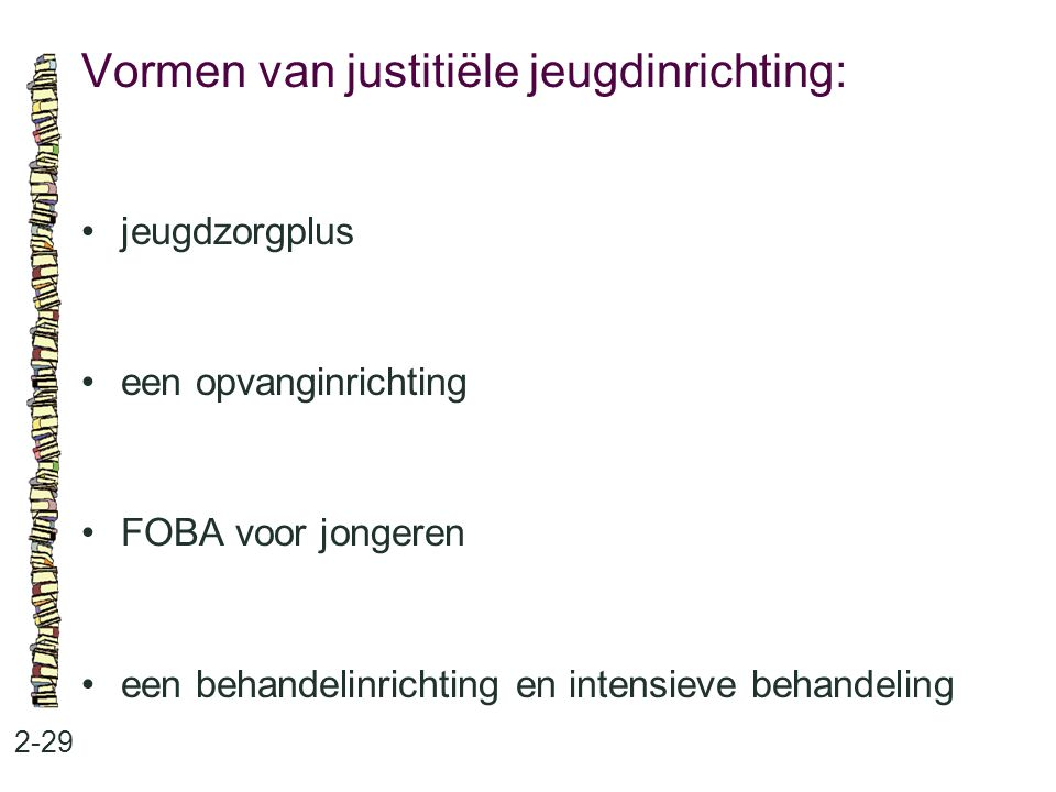 Vormen van justitiële jeugdinrichting: