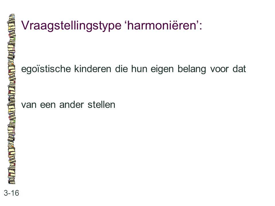 Vraagstellingstype 'harmoniëren':