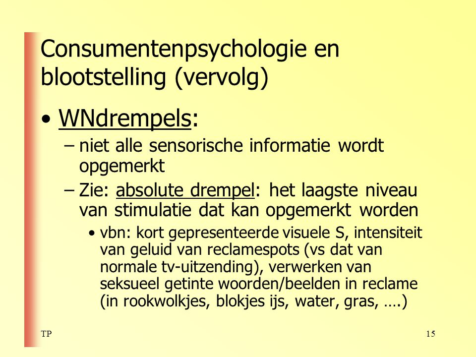 Consumentenpsychologie en blootstelling (vervolg)