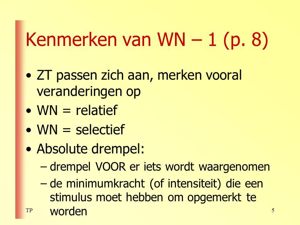 Kenmerken van WN – 1 (p. 8) ZT passen zich aan, merken vooral veranderingen op. WN = relatief. WN = selectief.