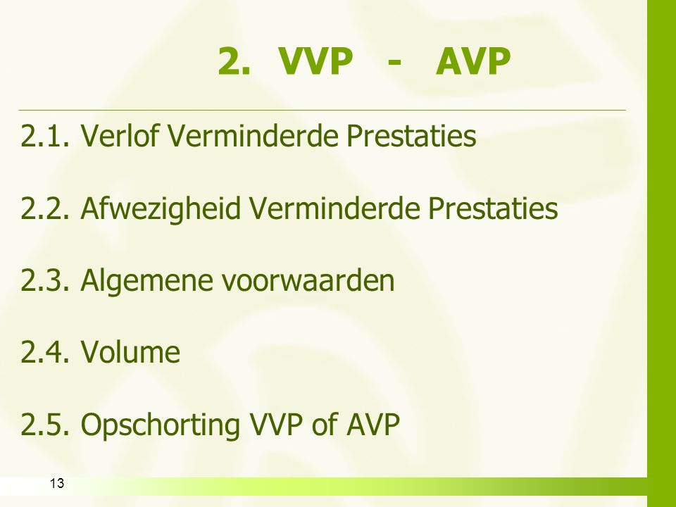 VVP - AVP 2.1. Verlof Verminderde Prestaties