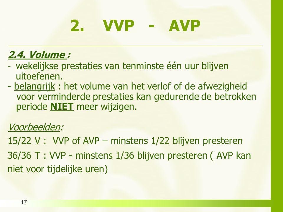 2. VVP - AVP 2.4. Volume : wekelijkse prestaties van tenminste één uur blijven. uitoefenen.