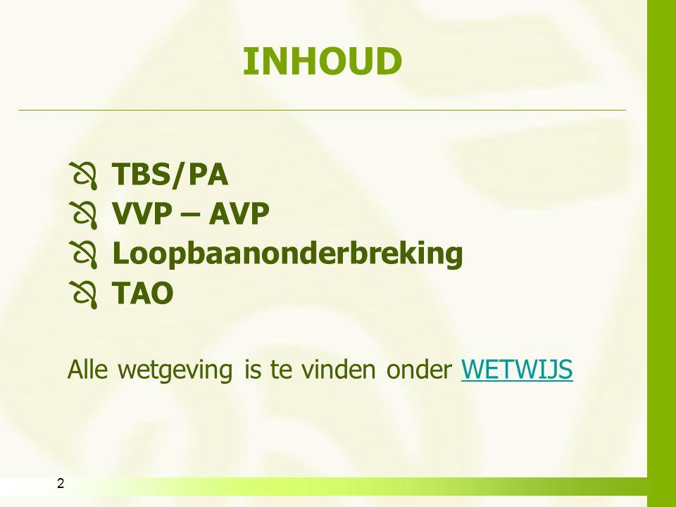 INHOUD TBS/PA VVP – AVP Loopbaanonderbreking TAO