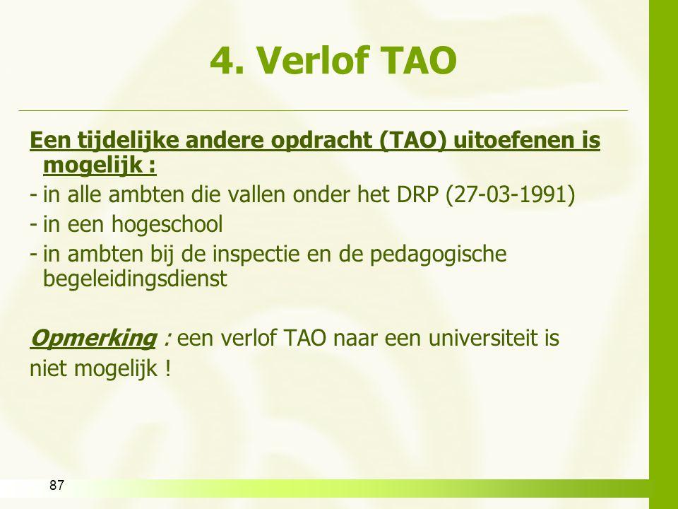 4. Verlof TAO Een tijdelijke andere opdracht (TAO) uitoefenen is mogelijk : in alle ambten die vallen onder het DRP (27-03-1991)