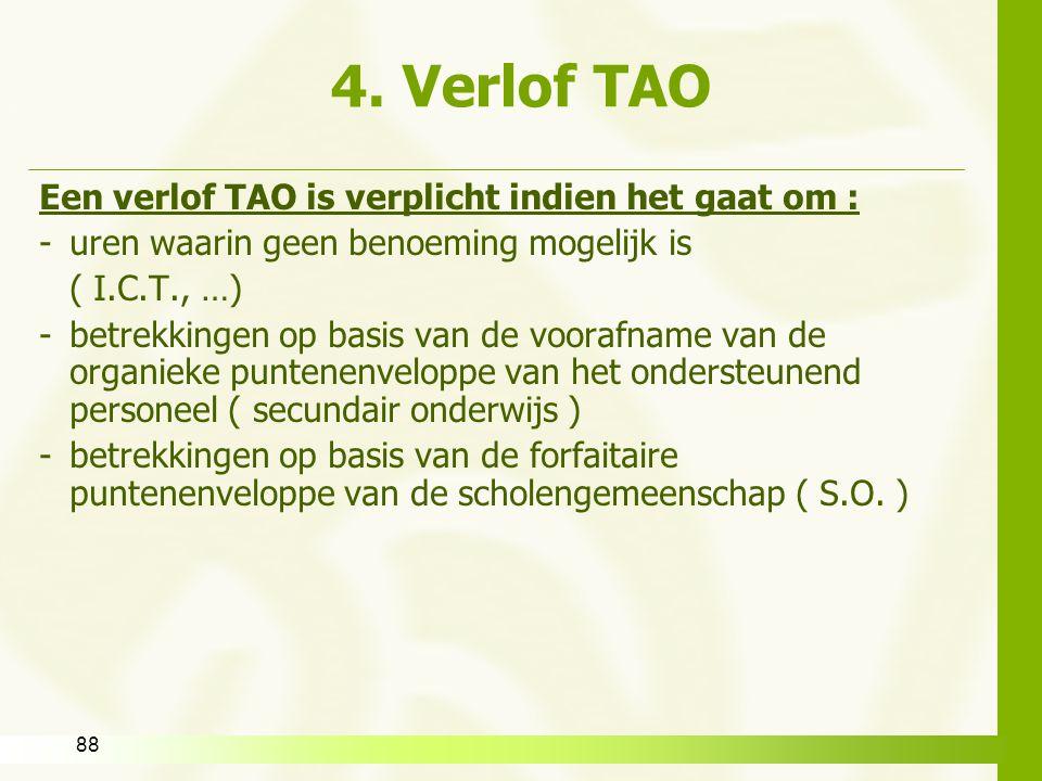 4. Verlof TAO Een verlof TAO is verplicht indien het gaat om :