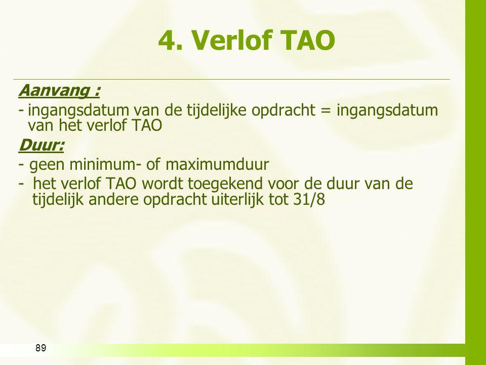 4. Verlof TAO Aanvang : ingangsdatum van de tijdelijke opdracht = ingangsdatum van het verlof TAO.
