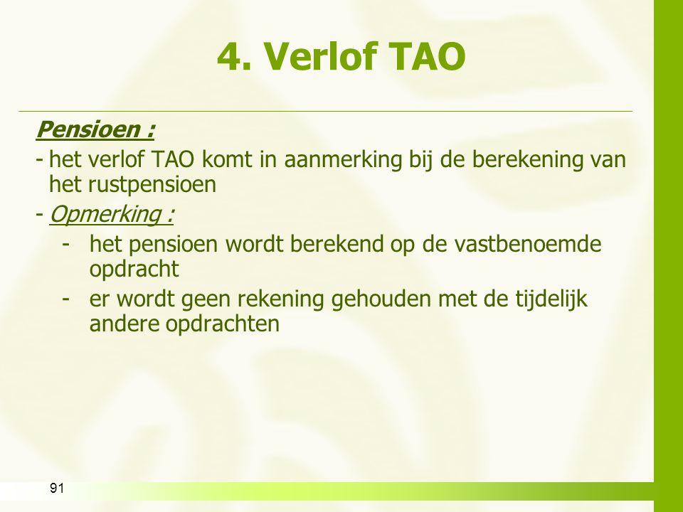4. Verlof TAO Pensioen : het verlof TAO komt in aanmerking bij de berekening van het rustpensioen.