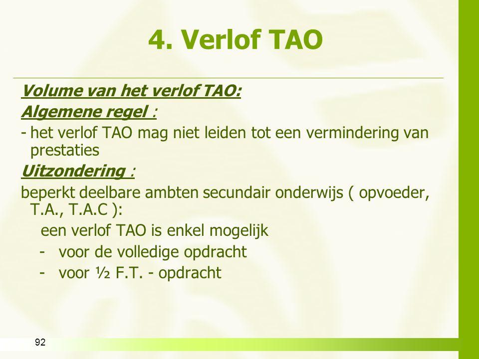 4. Verlof TAO Volume van het verlof TAO: Algemene regel :