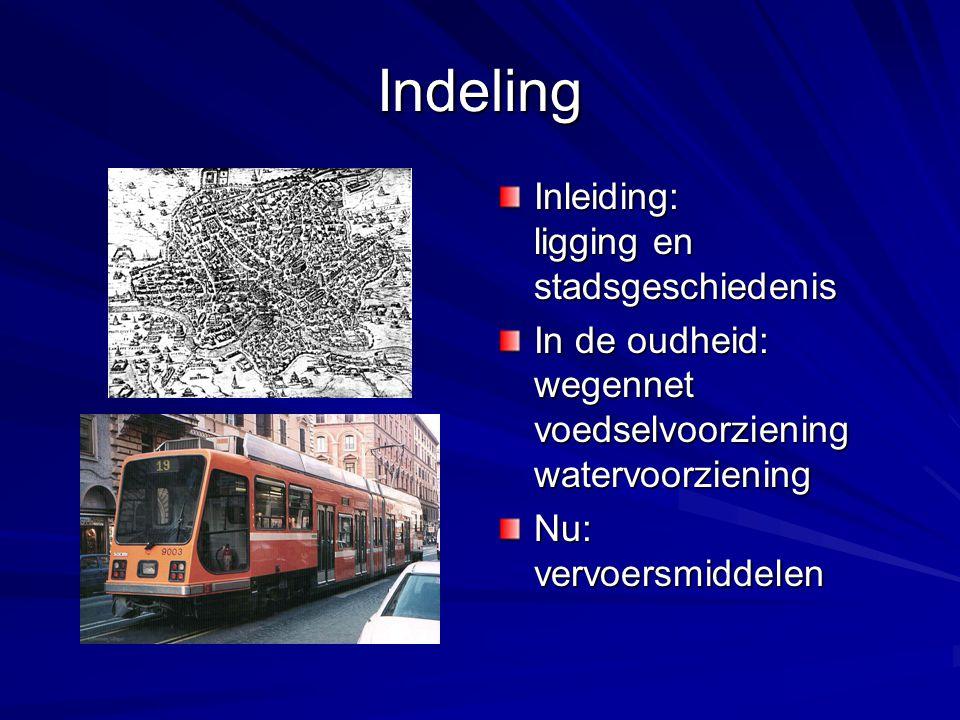 Indeling Inleiding: ligging en stadsgeschiedenis