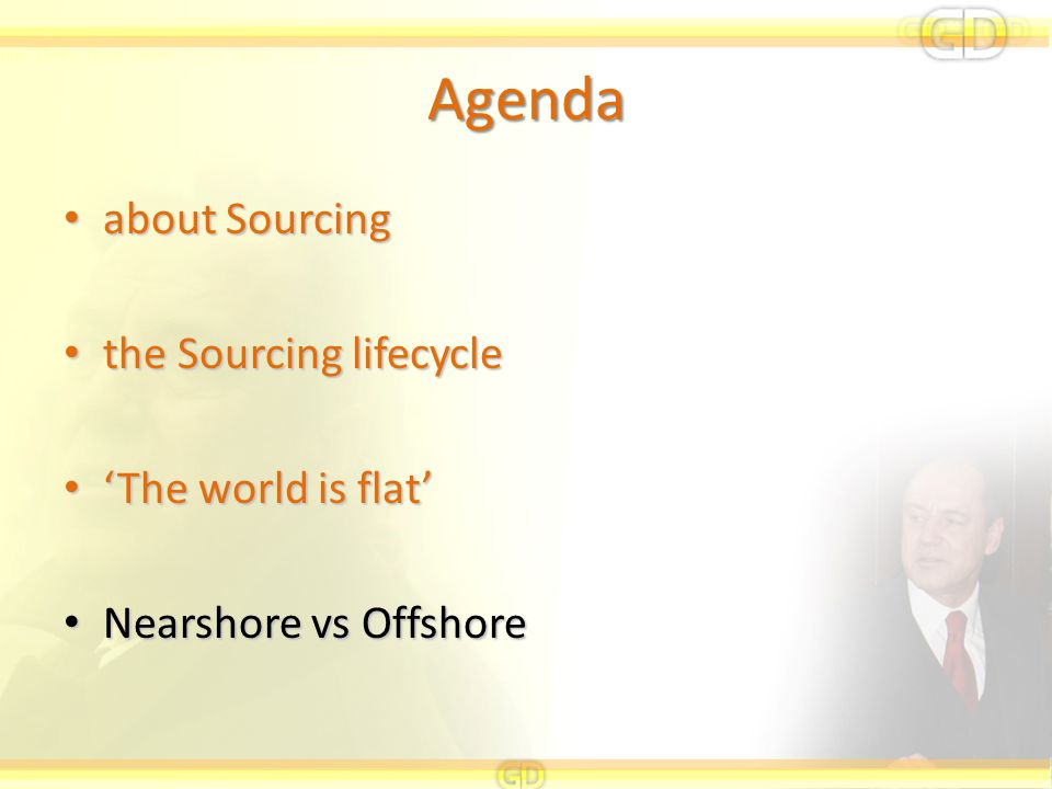 Agenda about Sourcing the Sourcing lifecycle 'The world is flat'