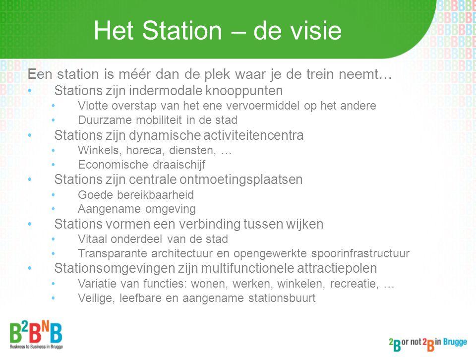 Het Station – de visie Een station is méér dan de plek waar je de trein neemt… Stations zijn indermodale knooppunten.