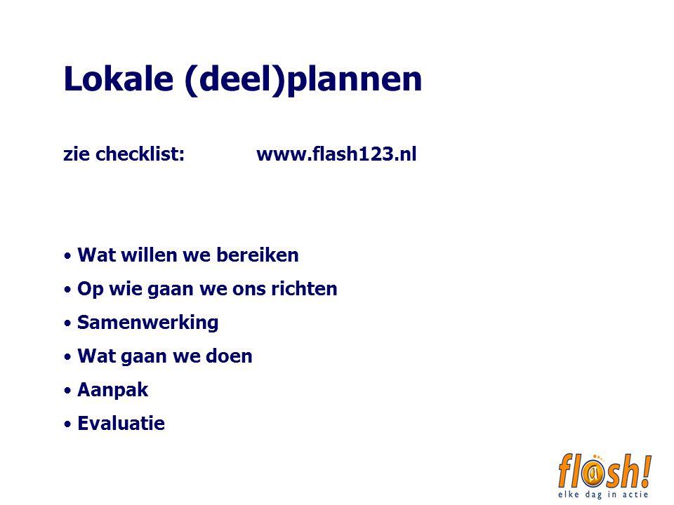 Lokale (deel)plannen zie checklist: www.flash123.nl