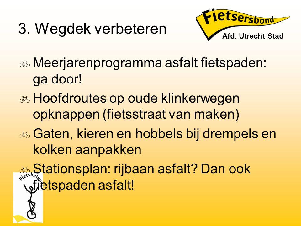 3. Wegdek verbeteren Meerjarenprogramma asfalt fietspaden: ga door!