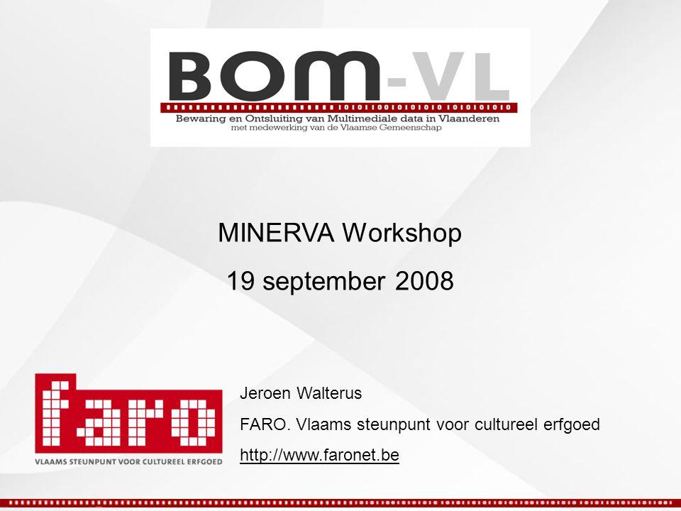 MINERVA Workshop 19 september 2008 Jeroen Walterus