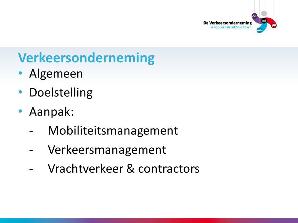 Verkeersonderneming Algemeen Doelstelling Aanpak: