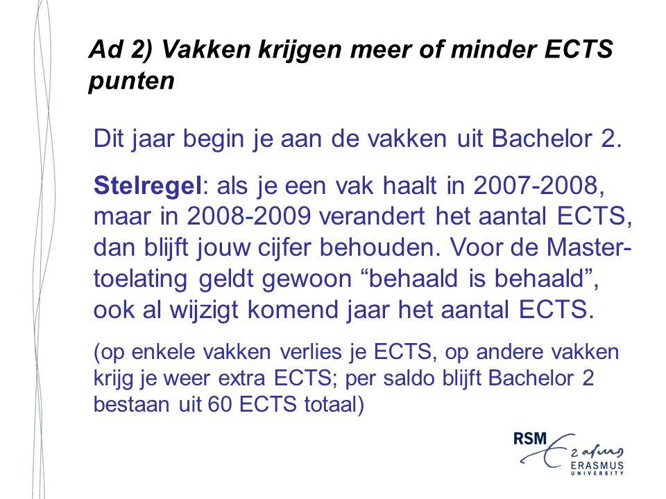Ad 2) Vakken krijgen meer of minder ECTS punten