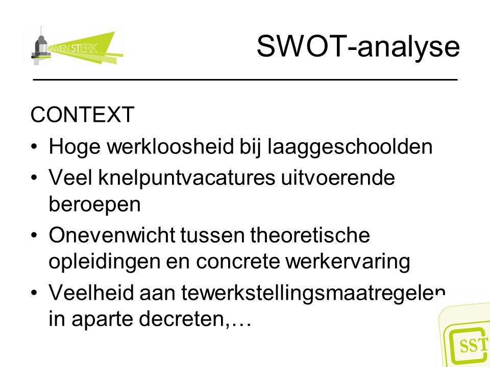 SWOT-analyse CONTEXT Hoge werkloosheid bij laaggeschoolden