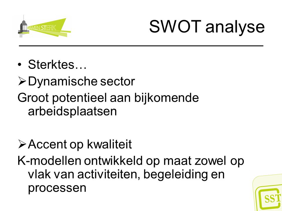 SWOT analyse Sterktes… Dynamische sector