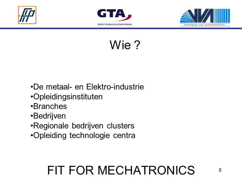 Wie FIT FOR MECHATRONICS De metaal- en Elektro-industrie