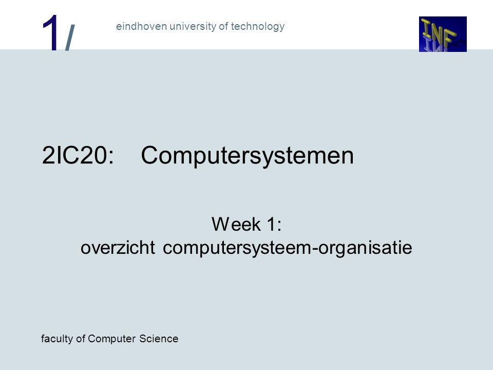 Week 1: overzicht computersysteem-organisatie