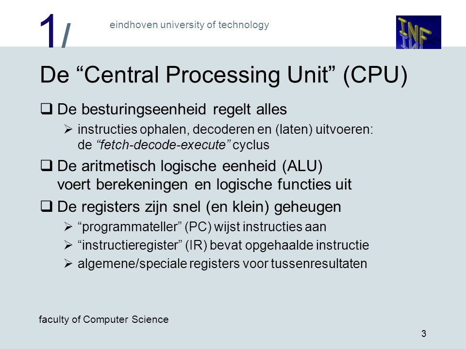 De Central Processing Unit (CPU)