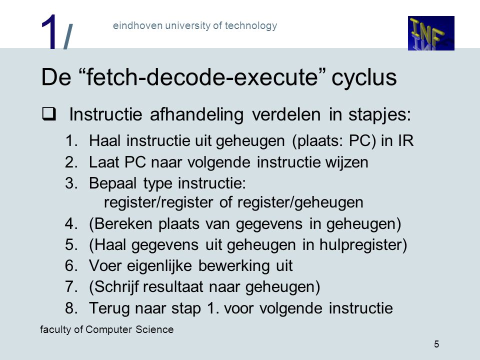 De fetch-decode-execute cyclus