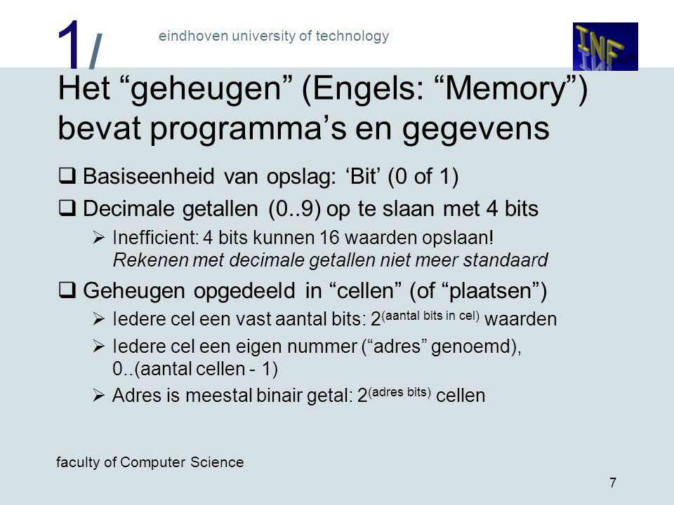 Het geheugen (Engels: Memory ) bevat programma's en gegevens
