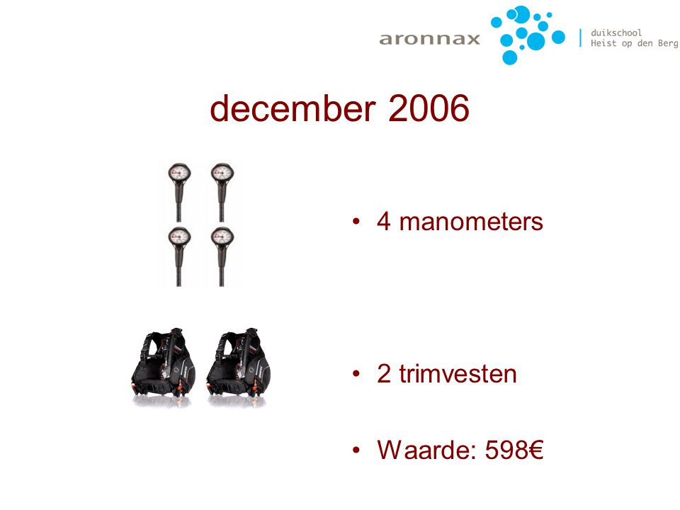 december 2006 4 manometers 2 trimvesten Waarde: 598€