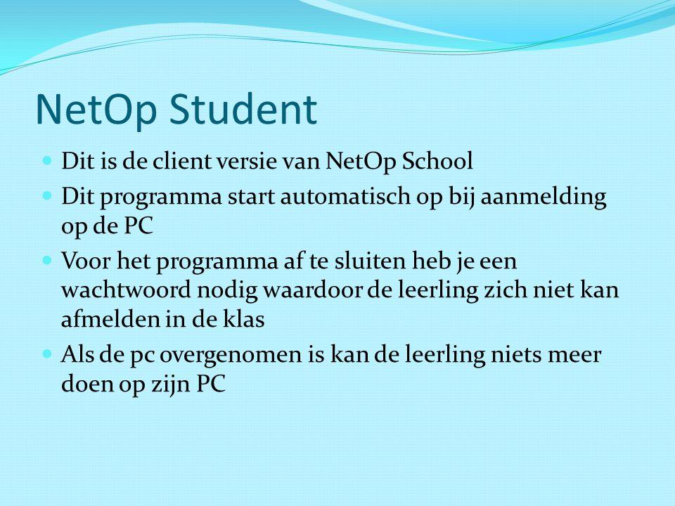 NetOp Student Dit is de client versie van NetOp School