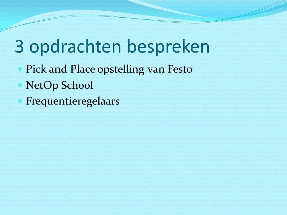 3 opdrachten bespreken Pick and Place opstelling van Festo