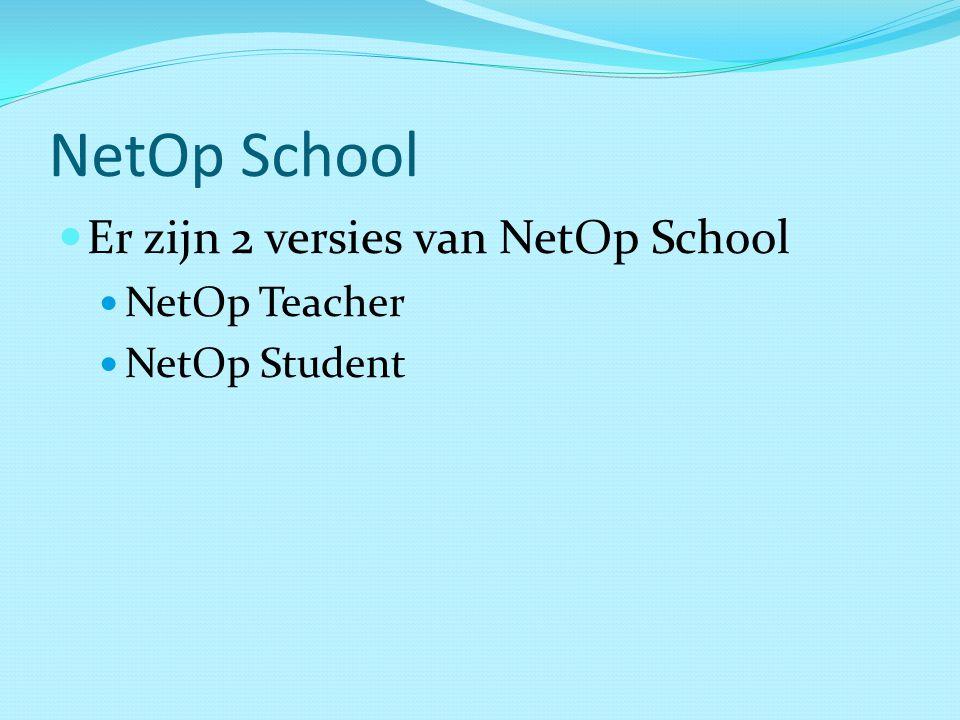 NetOp School Er zijn 2 versies van NetOp School NetOp Teacher