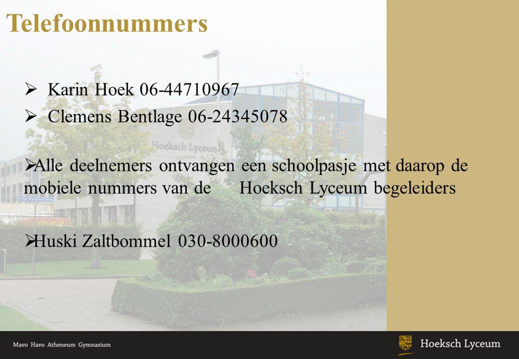 Telefoonnummers Karin Hoek 06-44710967 Clemens Bentlage 06-24345078