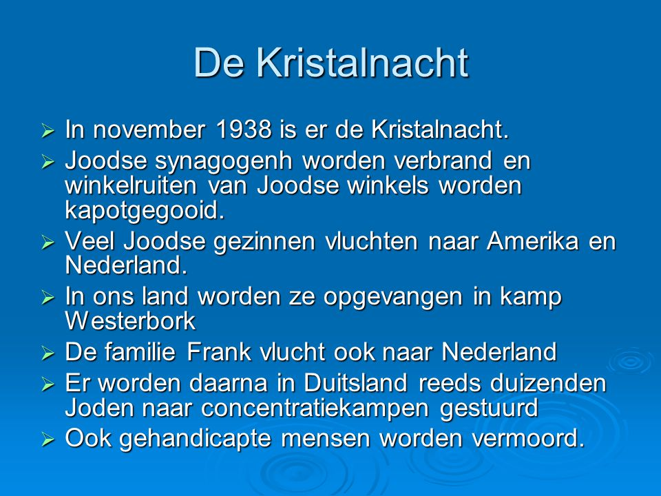 De Kristalnacht In november 1938 is er de Kristalnacht.