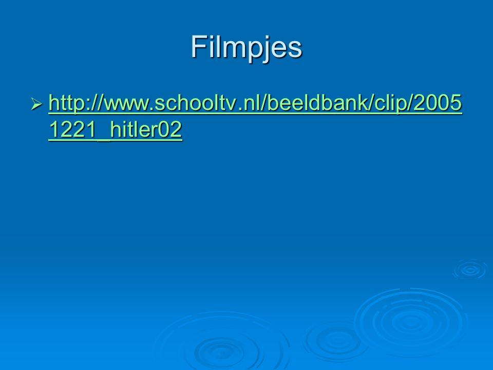 Filmpjes http://www.schooltv.nl/beeldbank/clip/20051221_hitler02