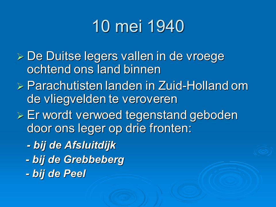 10 mei 1940 De Duitse legers vallen in de vroege ochtend ons land binnen. Parachutisten landen in Zuid-Holland om de vliegvelden te veroveren.